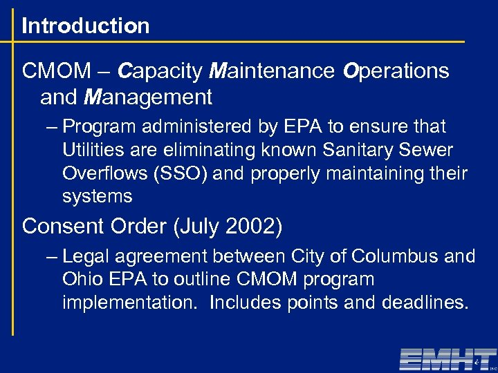 Introduction CMOM – Capacity Maintenance Operations and Management – Program administered by EPA to