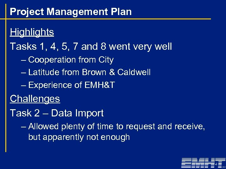 Project Management Plan Highlights Tasks 1, 4, 5, 7 and 8 went very well