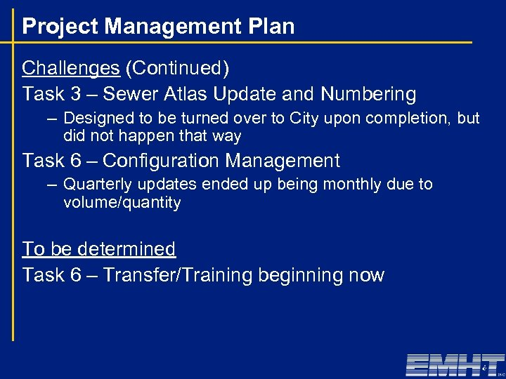 Project Management Plan Challenges (Continued) Task 3 – Sewer Atlas Update and Numbering –