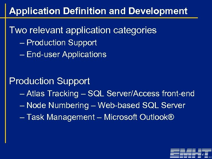 Application Definition and Development Two relevant application categories – Production Support – End-user Applications