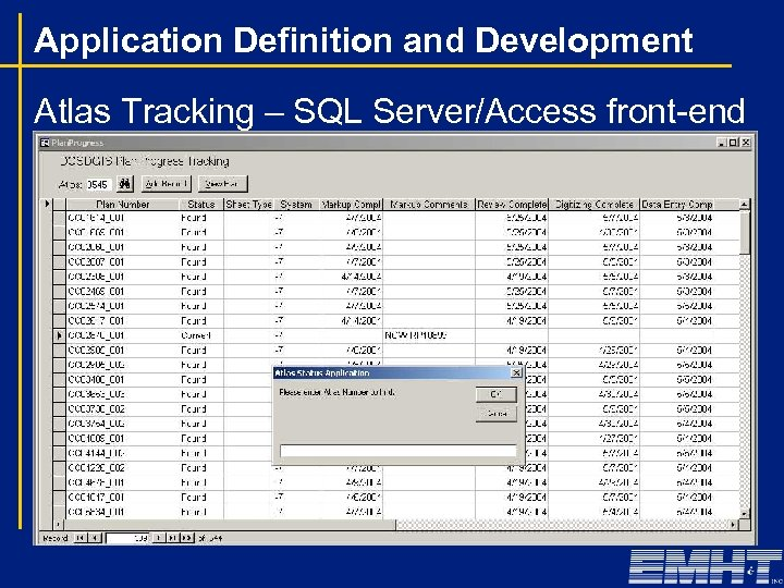 Application Definition and Development Atlas Tracking – SQL Server/Access front-end