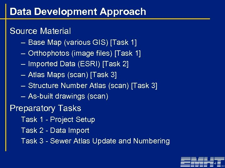 Data Development Approach Source Material – – – Base Map (various GIS) [Task 1]