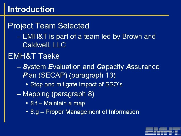Introduction Project Team Selected – EMH&T is part of a team led by Brown
