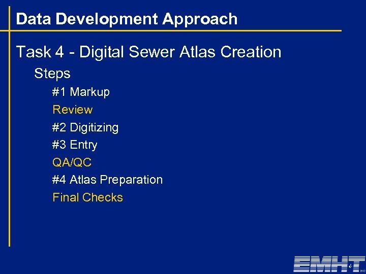Data Development Approach Task 4 - Digital Sewer Atlas Creation Steps #1 Markup Review
