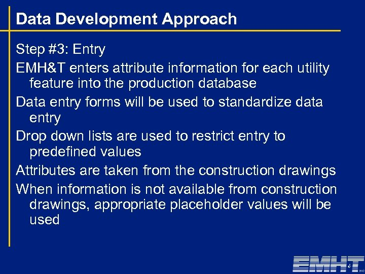 Data Development Approach Step #3: Entry EMH&T enters attribute information for each utility feature