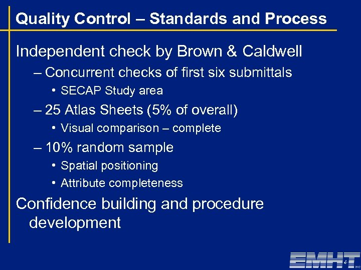 Quality Control – Standards and Process Independent check by Brown & Caldwell – Concurrent
