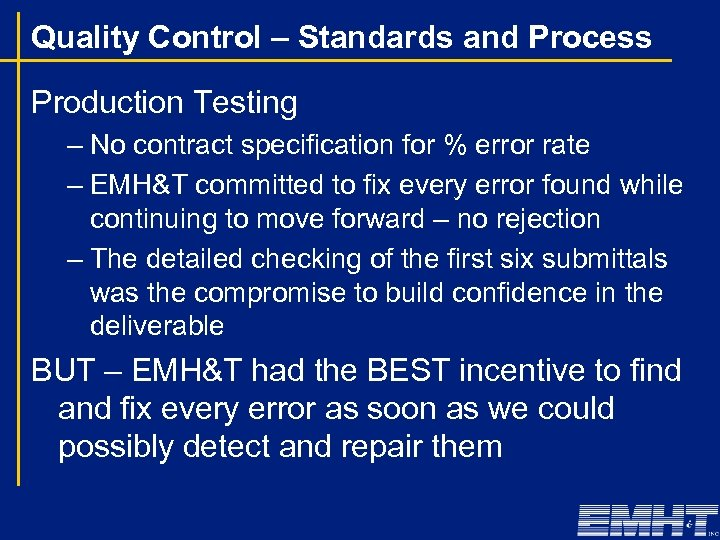Quality Control – Standards and Process Production Testing – No contract specification for %