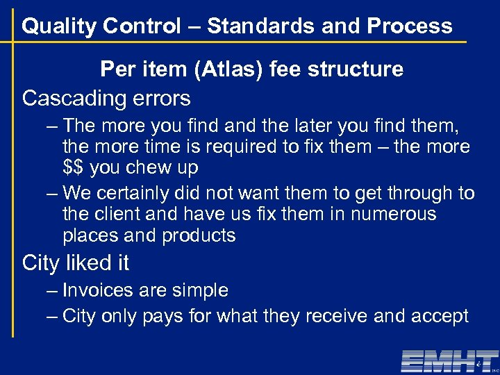 Quality Control – Standards and Process Per item (Atlas) fee structure Cascading errors –