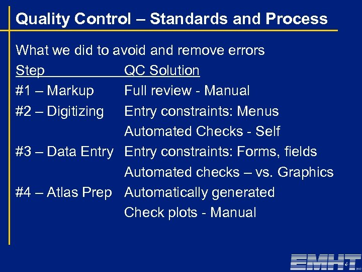 Quality Control – Standards and Process What we did to avoid and remove errors