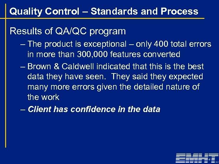 Quality Control – Standards and Process Results of QA/QC program – The product is