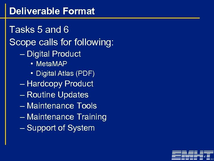Deliverable Format Tasks 5 and 6 Scope calls for following: – Digital Product •