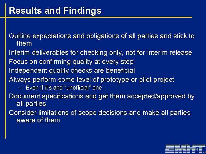 Results and Findings Outline expectations and obligations of all parties and stick to them