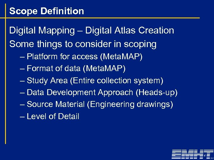 Scope Definition Digital Mapping – Digital Atlas Creation Some things to consider in scoping