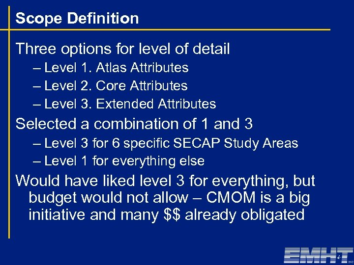 Scope Definition Three options for level of detail – Level 1. Atlas Attributes –