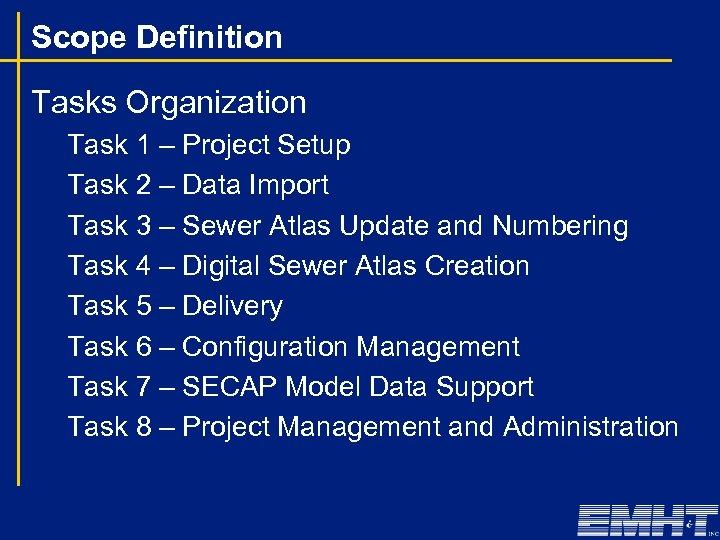 Scope Definition Tasks Organization Task 1 – Project Setup Task 2 – Data Import