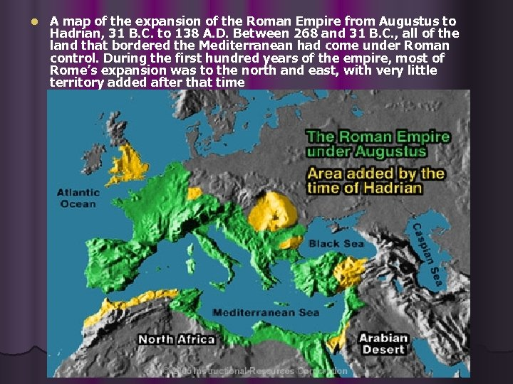 l A map of the expansion of the Roman Empire from Augustus to Hadrian,