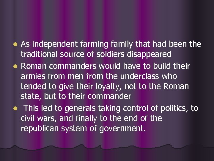 As independent farming family that had been the traditional source of soldiers disappeared l
