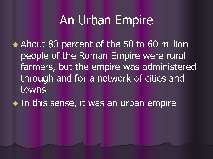 An Urban Empire l About 80 percent of the 50 to 60 million people