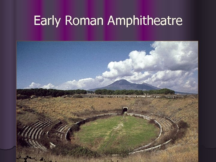 Early Roman Amphitheatre