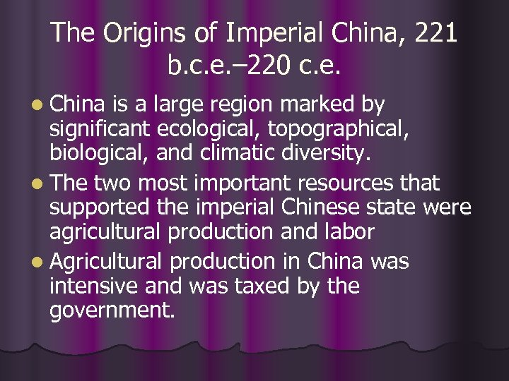 The Origins of Imperial China, 221 b. c. e. – 220 c. e. l
