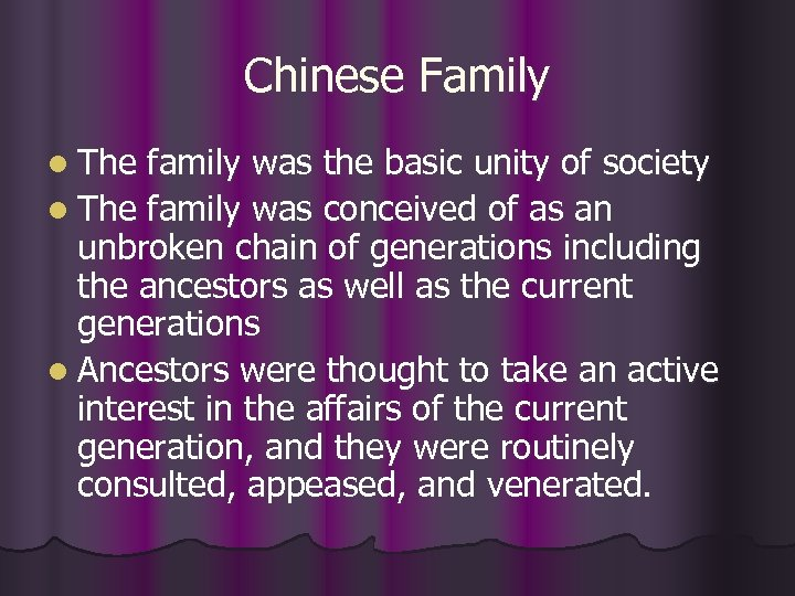 Chinese Family l The family was the basic unity of society l The family