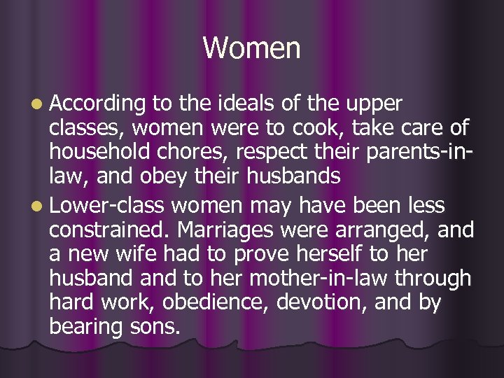 Women l According to the ideals of the upper classes, women were to cook,