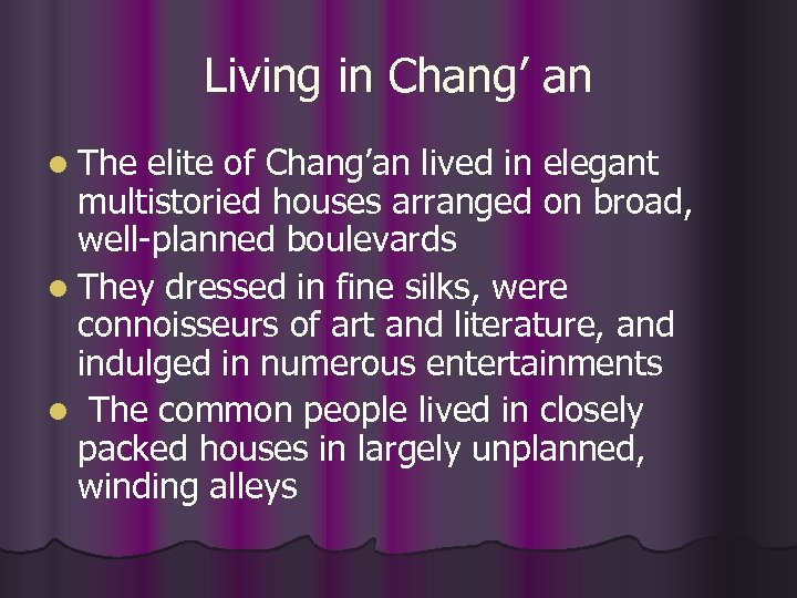 Living in Chang' an l The elite of Chang'an lived in elegant multistoried houses