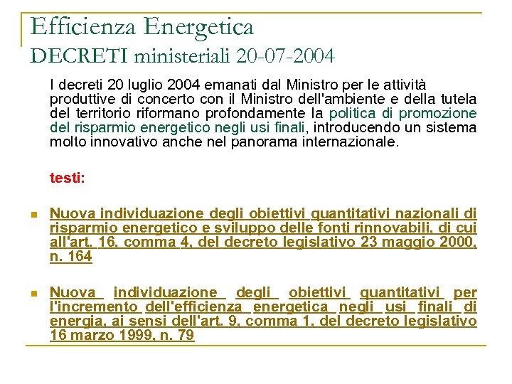 Efficienza Energetica DECRETI ministeriali 20 -07 -2004 I decreti 20 luglio 2004 emanati dal