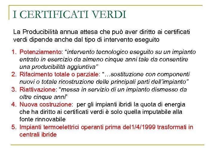I CERTIFICATI VERDI La Producibilità annua attesa che può aver diritto ai certificati verdi