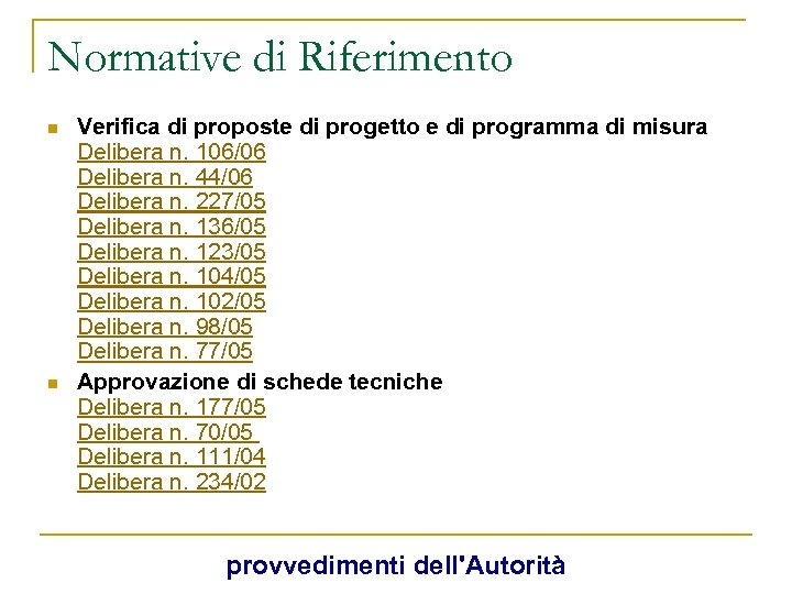 Normative di Riferimento n n Verifica di proposte di progetto e di programma di