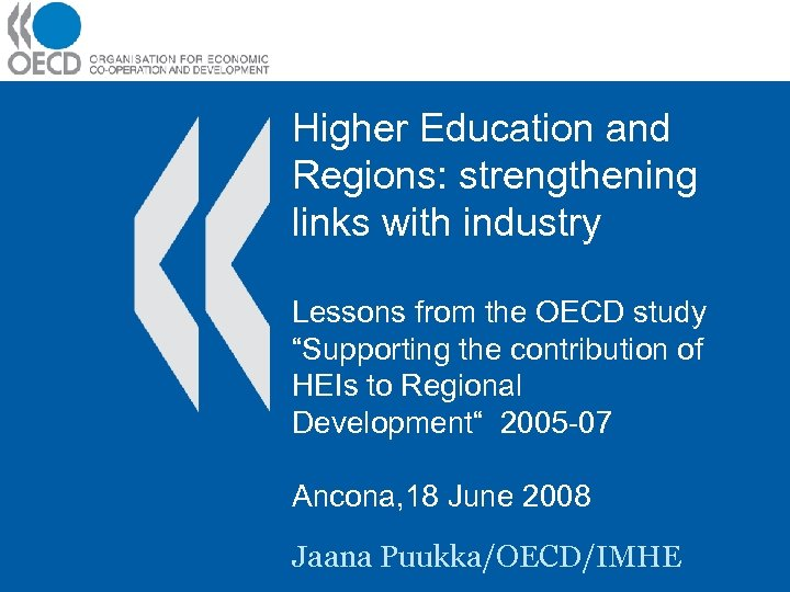 "Higher Education and Regions: strengthening links with industry Lessons from the OECD study ""Supporting"