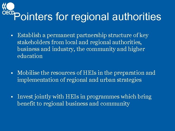Pointers for regional authorities • Establish a permanent partnership structure of key stakeholders from
