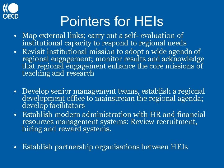 Pointers for HEIs • Map external links; carry out a self- evaluation of institutional