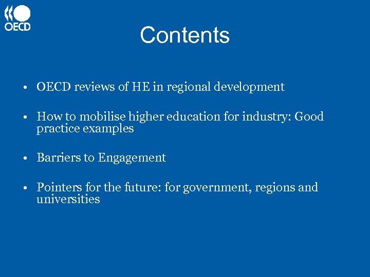 Contents • OECD reviews of HE in regional development • How to mobilise higher
