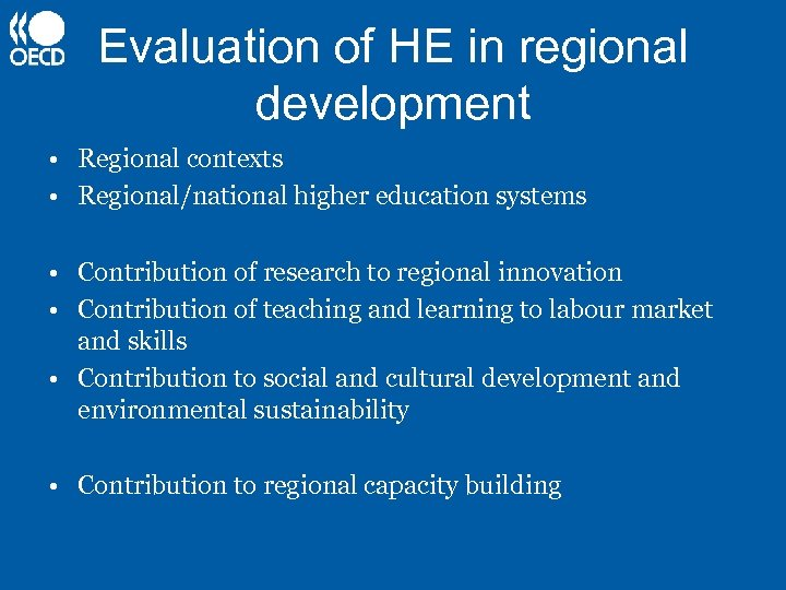 Evaluation of HE in regional development • Regional contexts • Regional/national higher education systems