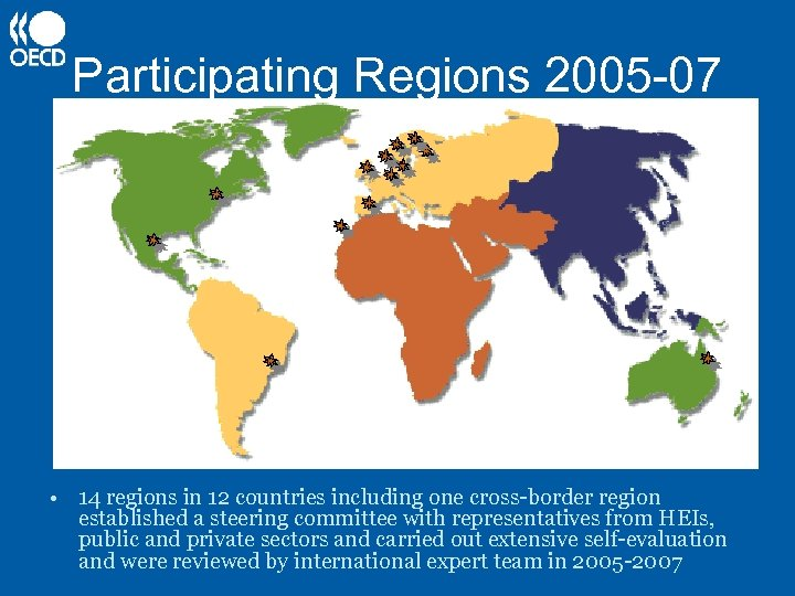 Participating Regions 2005 -07 • 14 regions in 12 countries including one cross-border region