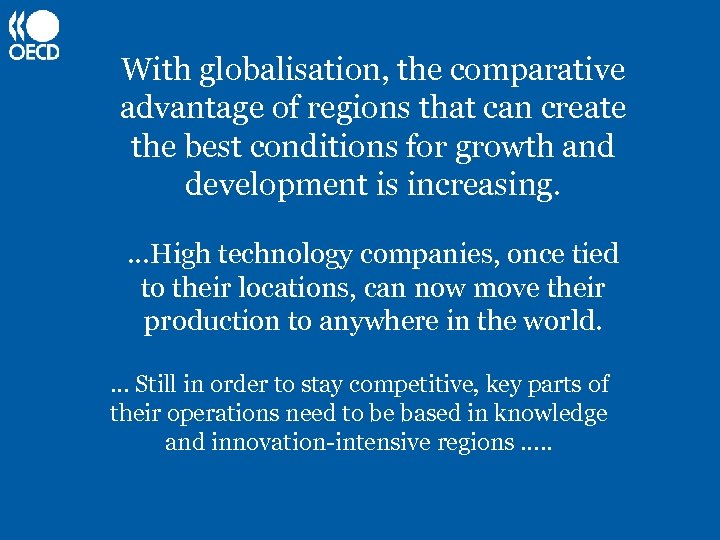 With globalisation, the comparative advantage of regions that can create the best conditions for