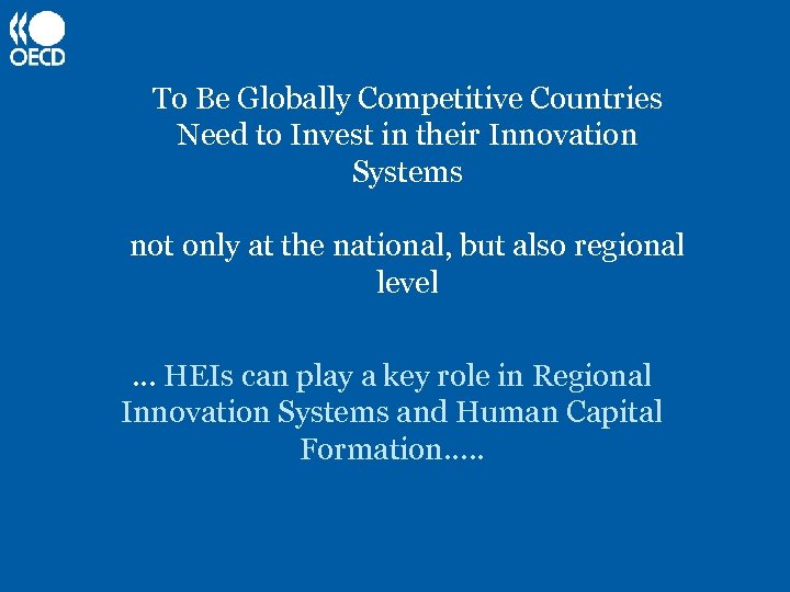 To Be Globally Competitive Countries Need to Invest in their Innovation Systems not only