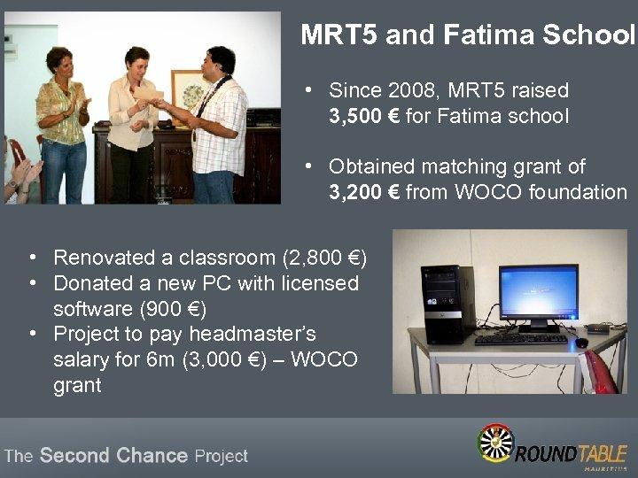 MRT 5 and Fatima School • Since 2008, MRT 5 raised 3, 500 €