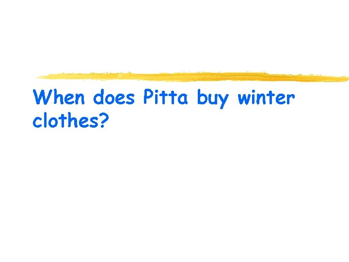 When does Pitta buy winter clothes?