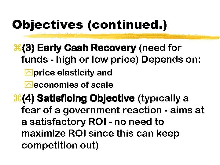Objectives (continued. ) z(3) Early Cash Recovery (need for funds - high or low