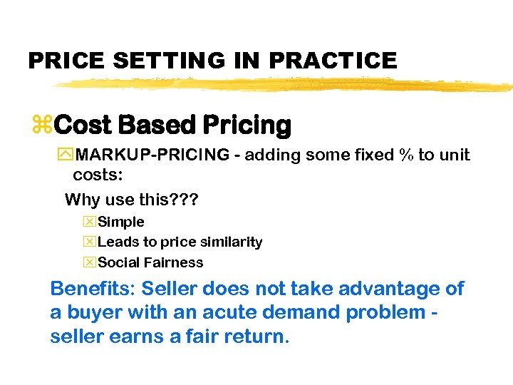PRICE SETTING IN PRACTICE z. Cost Based Pricing y. MARKUP-PRICING - adding some fixed