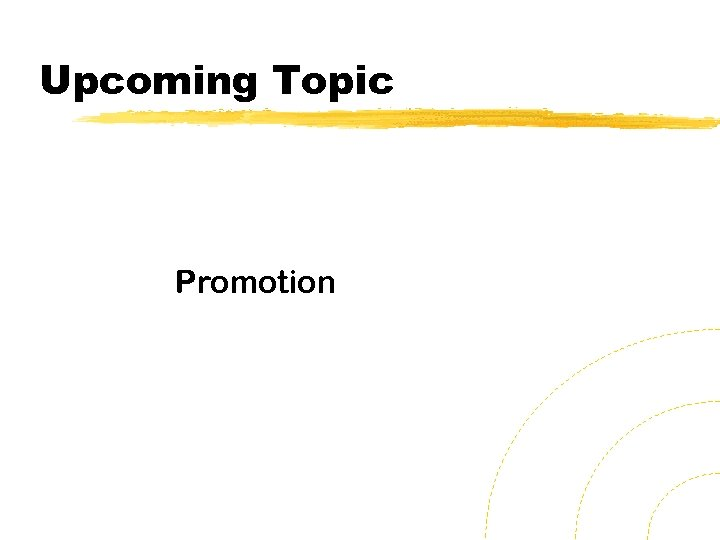 Upcoming Topic Promotion