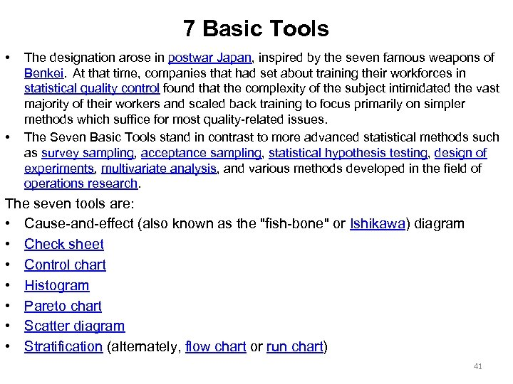 7 Basic Tools • • The designation arose in postwar Japan, inspired by the