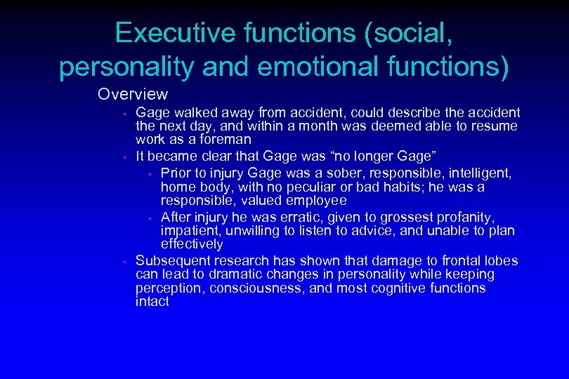 Executive functions (social, personality and emotional functions) Overview • • • Gage walked away
