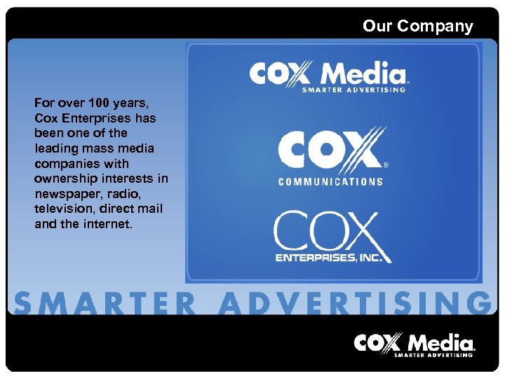 Our Company For over 100 years, Cox Enterprises has been one of the leading