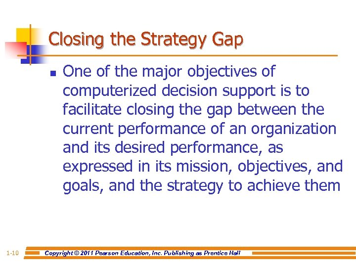 Closing the Strategy Gap n 1 -10 One of the major objectives of computerized