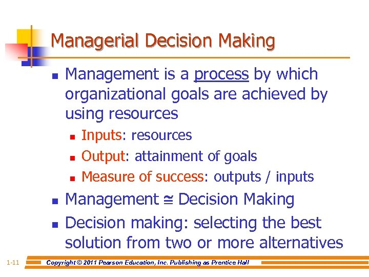 Managerial Decision Making n Management is a process by which organizational goals are achieved