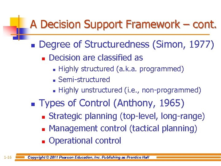 A Decision Support Framework – cont. n Degree of Structuredness (Simon, 1977) n Decision