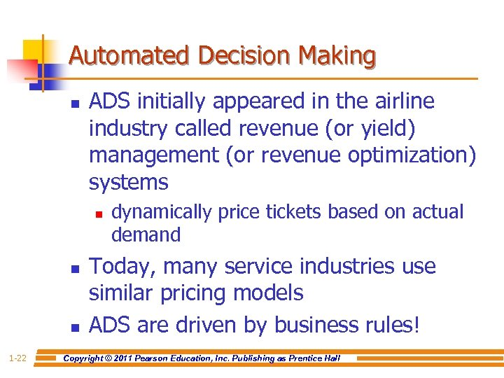 Automated Decision Making n ADS initially appeared in the airline industry called revenue (or